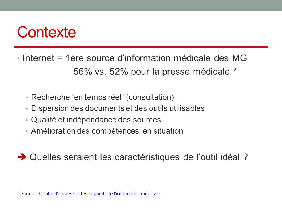 Contexte Internet = 1ère source d'information médicale des MG