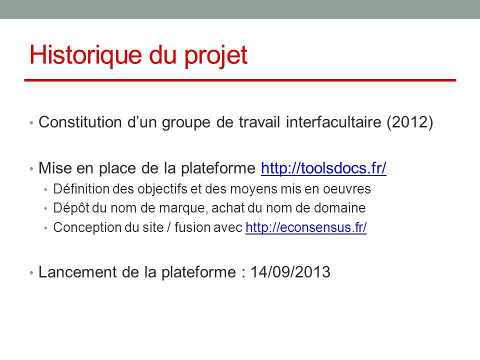 Historique du projet Constitution d'un groupe de travail interfacultaire (2012) Mise en place de la plateforme http://toolsdocs.fr/