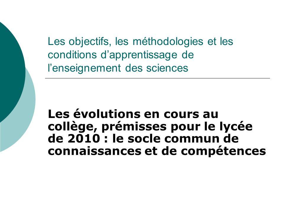 Les objectifs, les méthodologies et les conditions d'apprentissage de l'enseignement des sciences