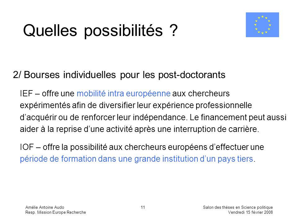 Quelles possibilités 2/ Bourses individuelles pour les post-doctorants. IEF – offre une mobilité intra européenne aux chercheurs.