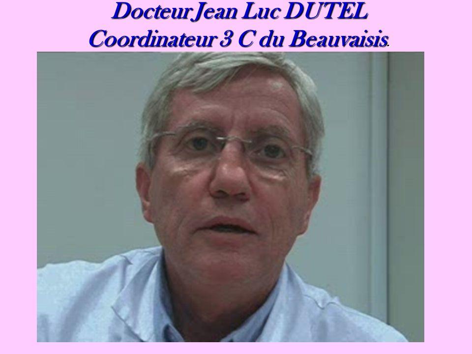 Docteur Jean Luc DUTEL Coordinateur 3 C du Beauvaisis.