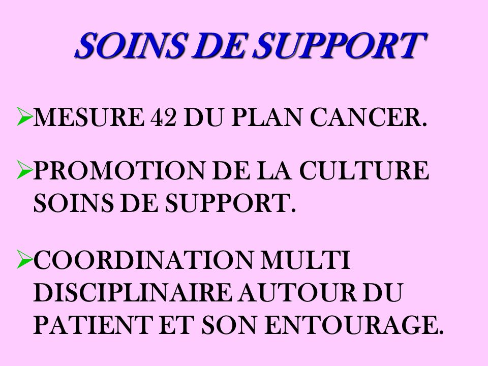 SOINS DE SUPPORT MESURE 42 DU PLAN CANCER.