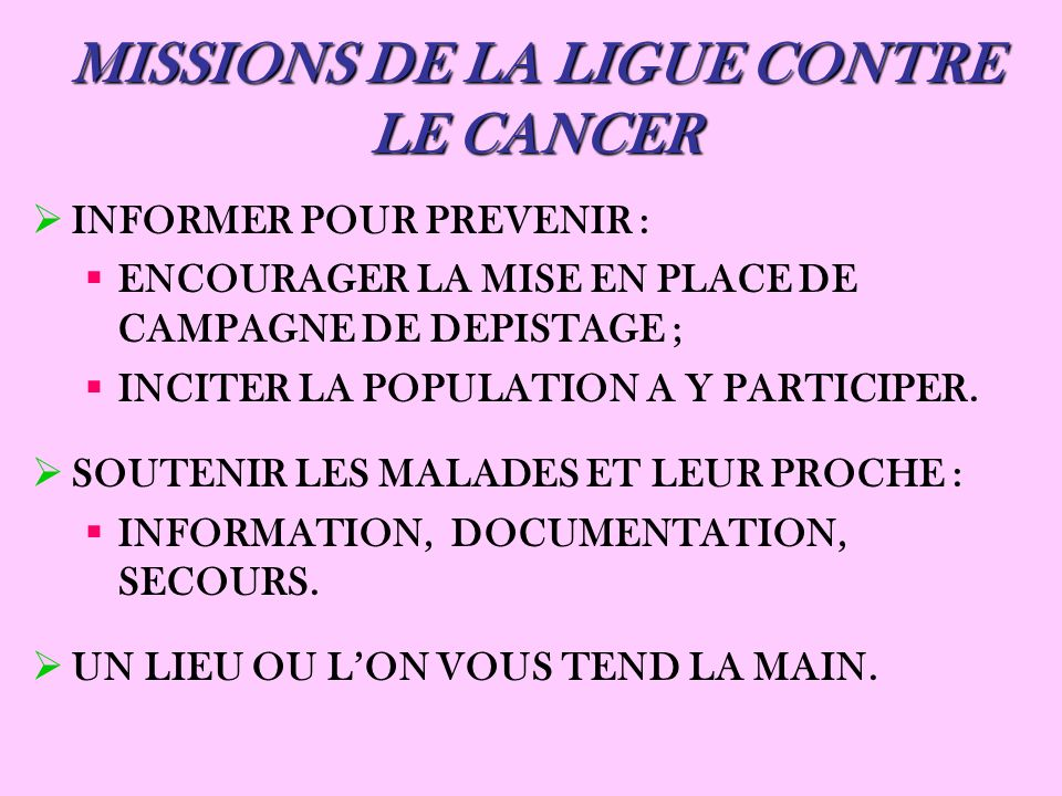 MISSIONS DE LA LIGUE CONTRE LE CANCER