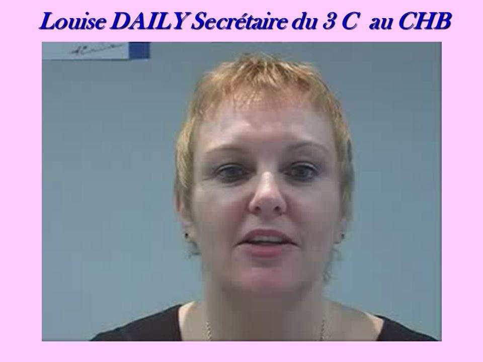 Louise DAILY Secrétaire du 3 C au CHB