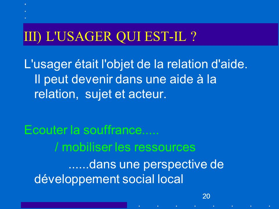 III) L USAGER QUI EST-IL