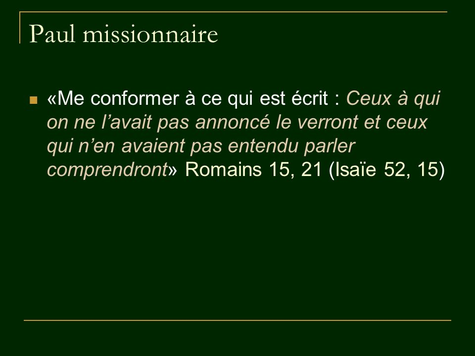 ARADPLQ Le 20 octobre 2010. Paul missionnaire.