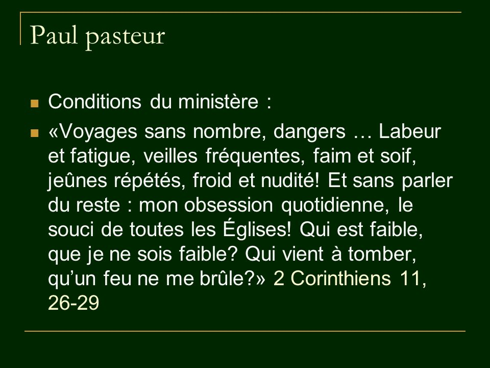 Paul pasteur Conditions du ministère :