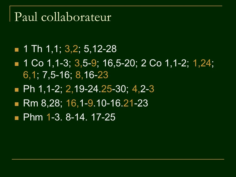 Paul collaborateur 1 Th 1,1; 3,2; 5,12-28