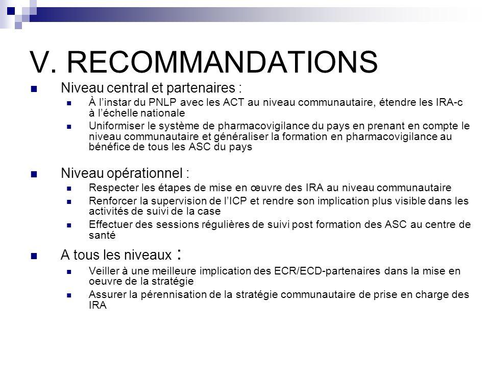 V. RECOMMANDATIONS Niveau central et partenaires :