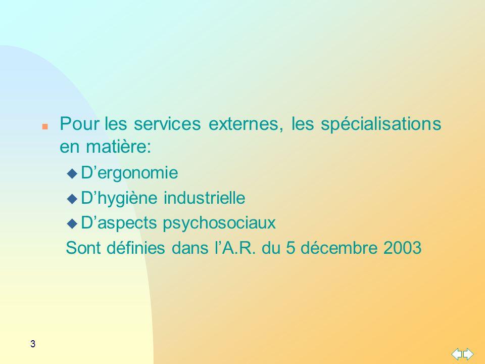 Pour les services externes, les spécialisations en matière: