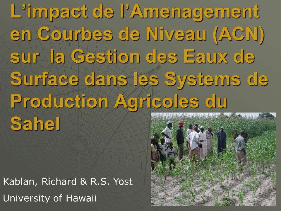 L'impact de l'Amenagement en Courbes de Niveau (ACN) sur la Gestion des Eaux de Surface dans les Systems de Production Agricoles du Sahel