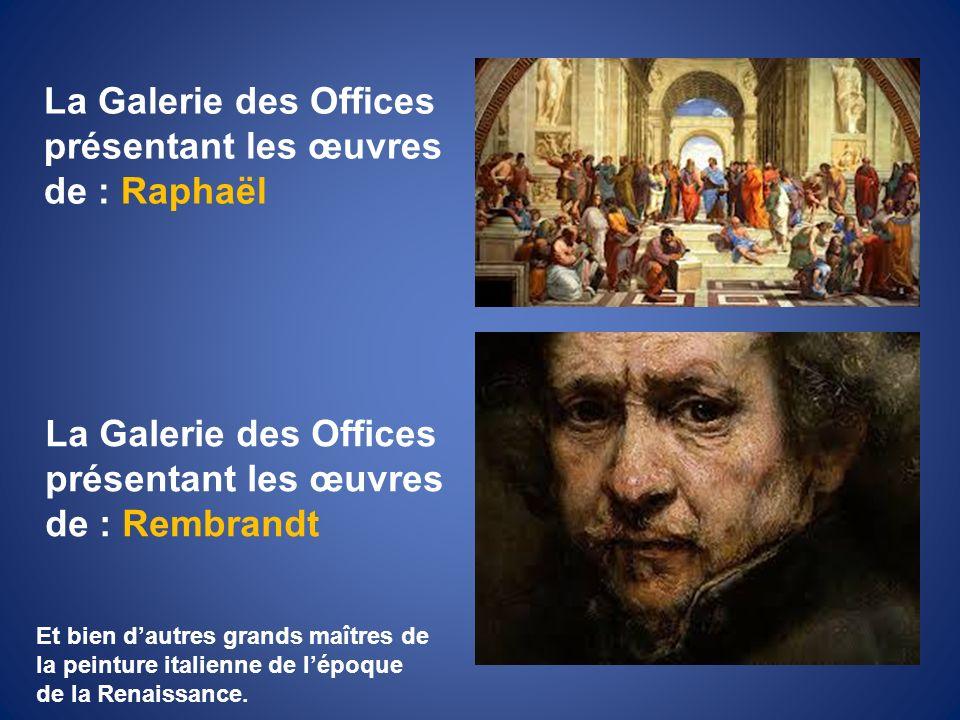 La Galerie des Offices présentant les œuvres de : Raphaël