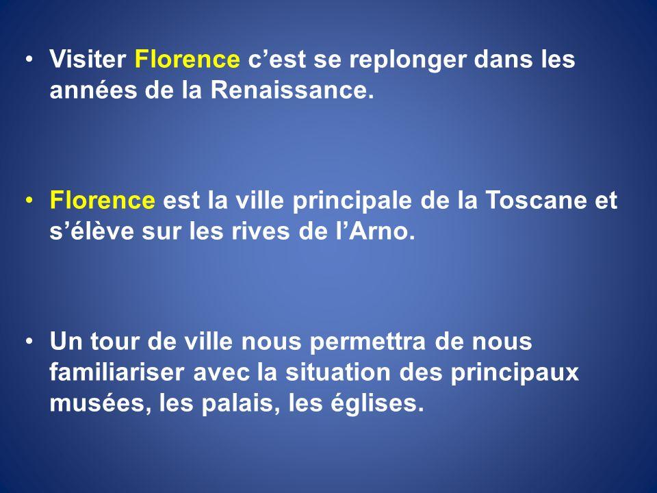 Visiter Florence c'est se replonger dans les années de la Renaissance.