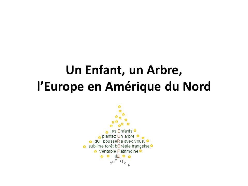 Un Enfant, un Arbre, l'Europe en Amérique du Nord