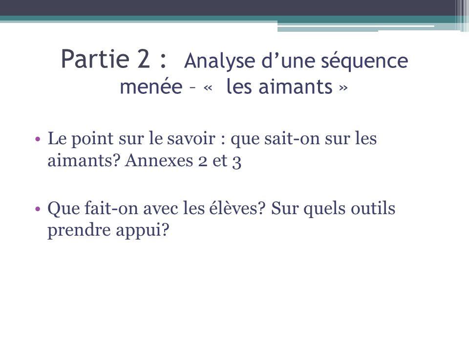 Partie 2 : Analyse d'une séquence menée – « les aimants »