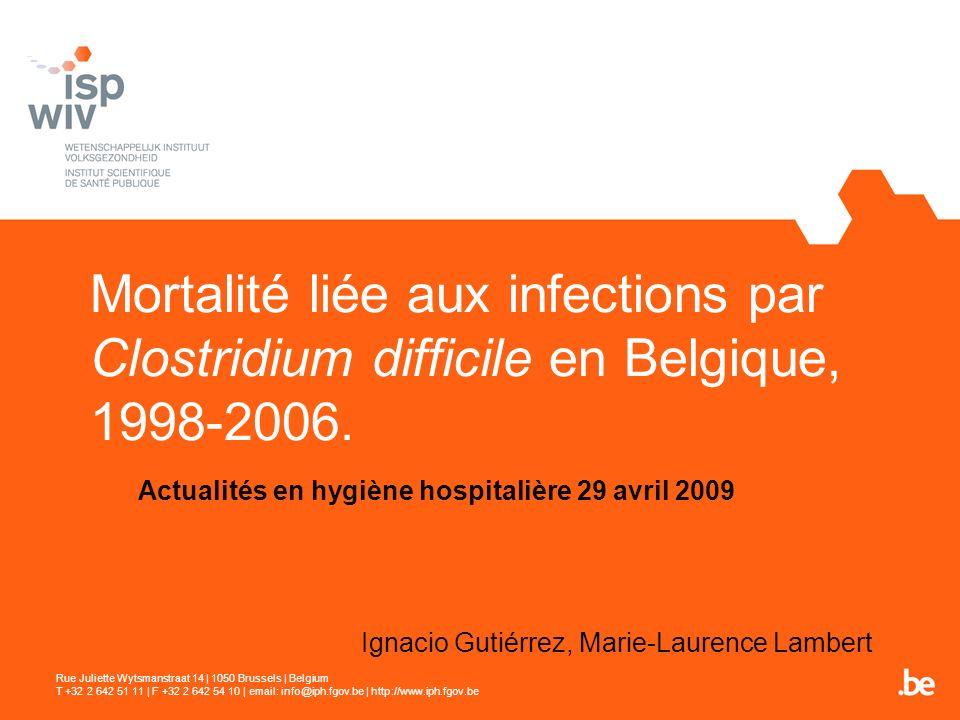 Mortalité liée aux infections par Clostridium difficile en Belgique, 1998-2006.