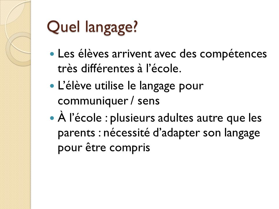 Quel langage Les élèves arrivent avec des compétences très différentes à l'école. L'élève utilise le langage pour communiquer / sens.