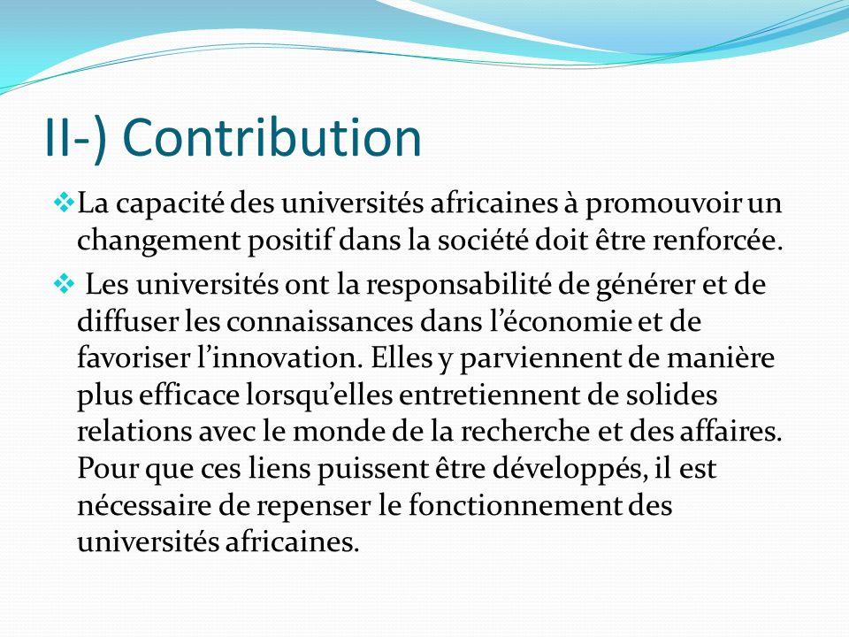 II-) Contribution La capacité des universités africaines à promouvoir un changement positif dans la société doit être renforcée.