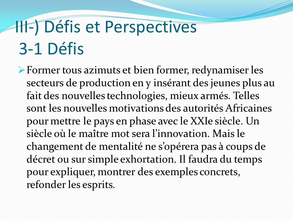 III-) Défis et Perspectives 3-1 Défis