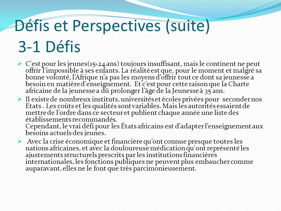 Défis et Perspectives (suite) 3-1 Défis