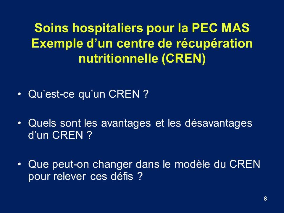 Soins hospitaliers pour la PEC MAS Exemple d'un centre de récupération nutritionnelle (CREN)