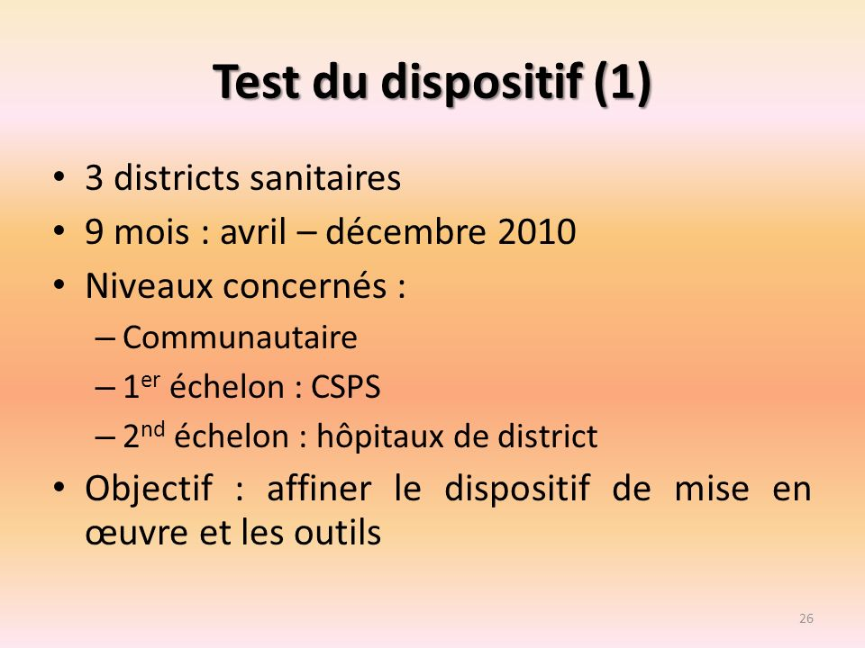 Test du dispositif (1) 3 districts sanitaires
