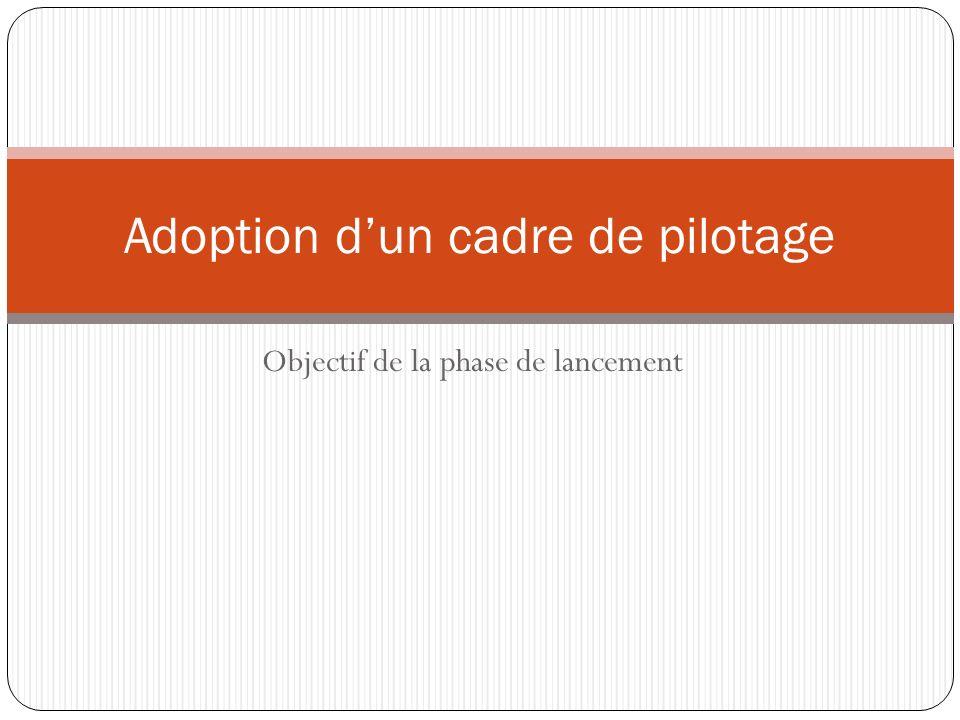 Adoption d'un cadre de pilotage