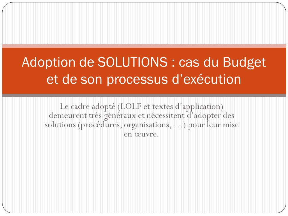 Adoption de SOLUTIONS : cas du Budget et de son processus d'exécution