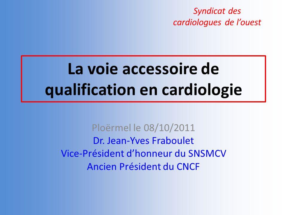 La voie accessoire de qualification en cardiologie