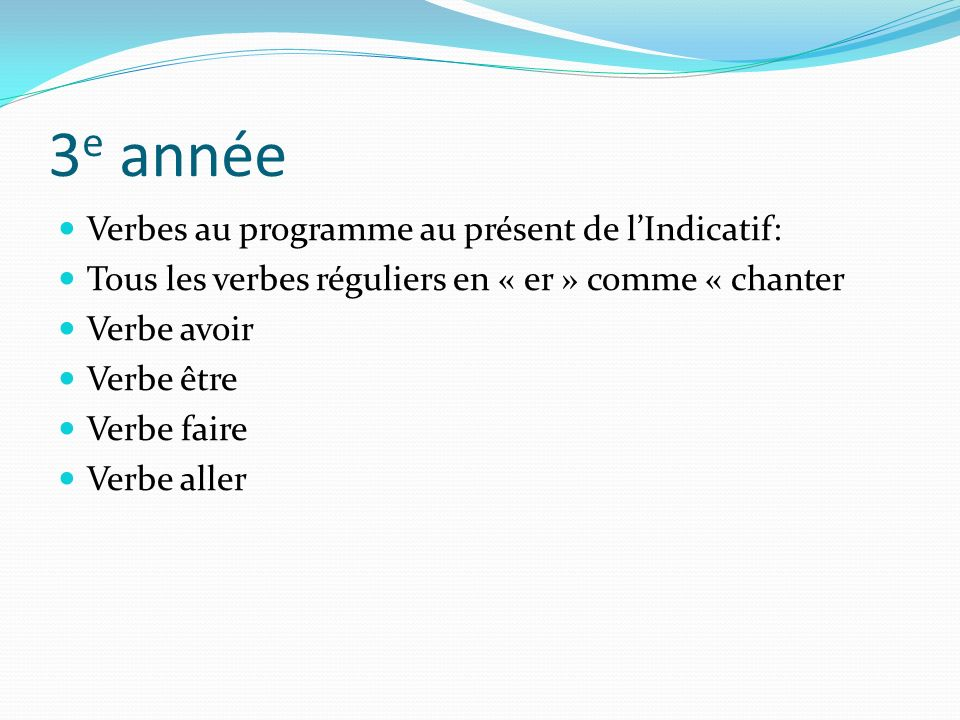 3e année Verbes au programme au présent de l'Indicatif: