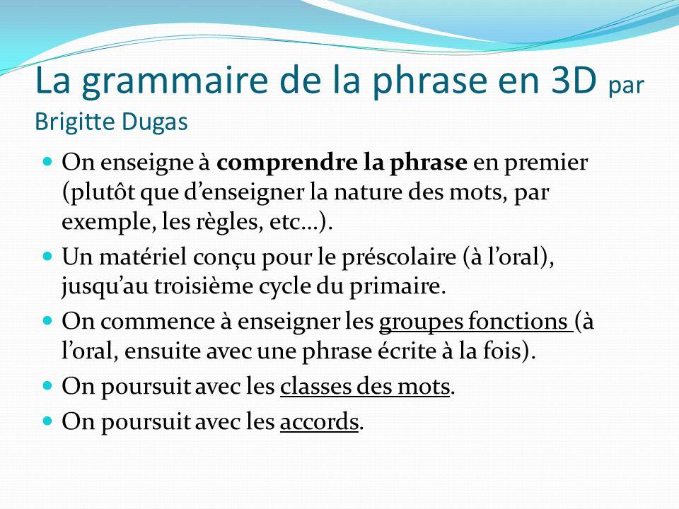 La grammaire de la phrase en 3D par Brigitte Dugas