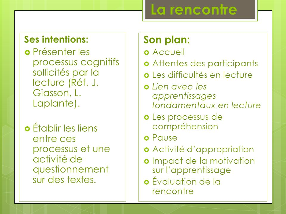 La rencontre Son plan: Ses intentions: