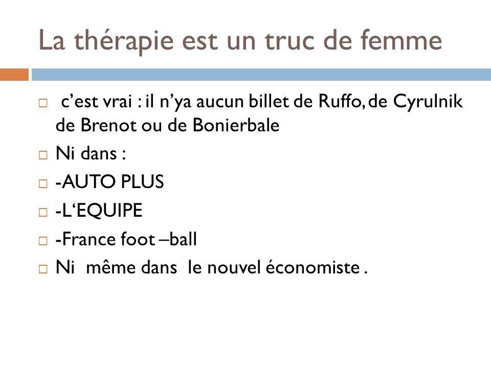La thérapie est un truc de femme