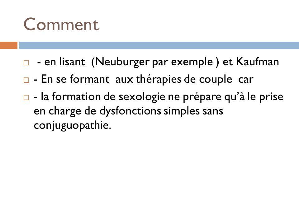 Comment - en lisant (Neuburger par exemple ) et Kaufman