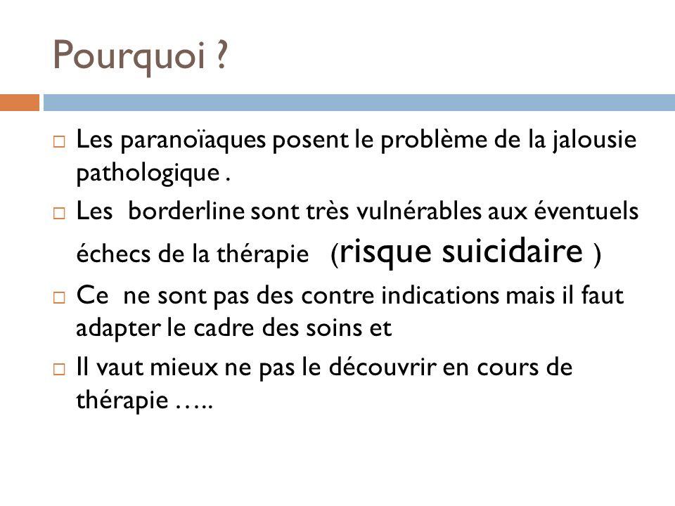 Pourquoi Les paranoïaques posent le problème de la jalousie pathologique .