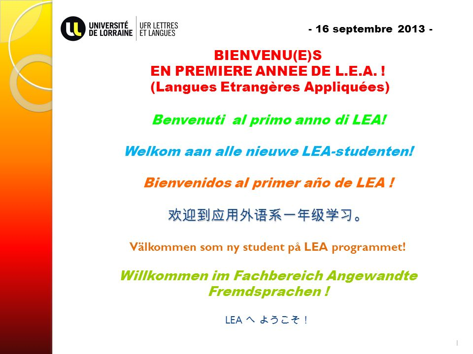 - 16 septembre 2013 - BIENVENU(E)S EN PREMIERE ANNEE DE L. E. A