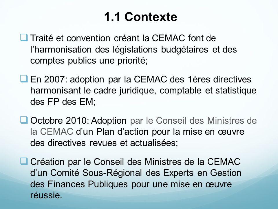 1.1 Contexte Traité et convention créant la CEMAC font de l'harmonisation des législations budgétaires et des comptes publics une priorité;