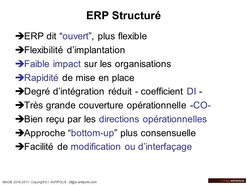 ERP Structuré ERP dit ouvert , plus flexible