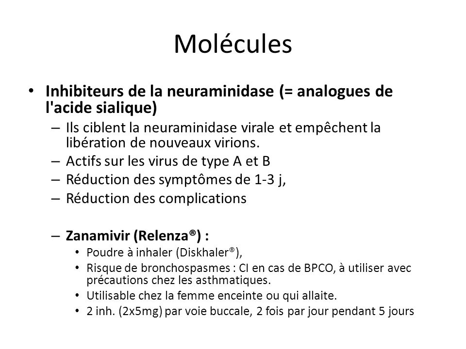Molécules Inhibiteurs de la neuraminidase (= analogues de l acide sialique)