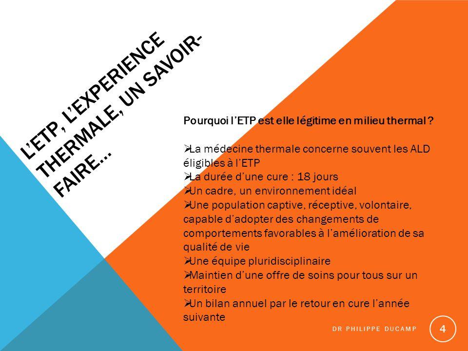 L'ETP, l'experience thermale, un savoir- faire…