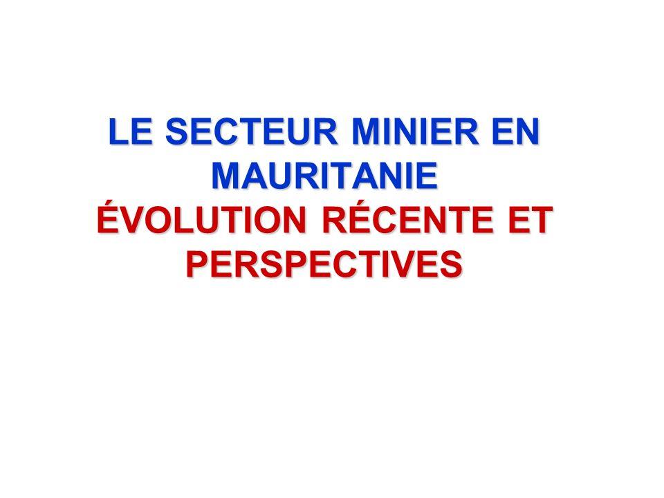 LE SECTEUR MINIER EN MAURITANIE ÉVOLUTION RÉCENTE ET PERSPECTIVES