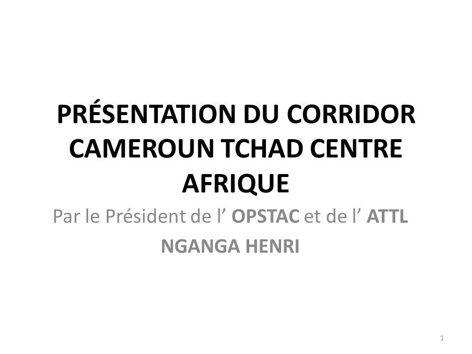 Présentation du corridor Cameroun Tchad Centre Afrique