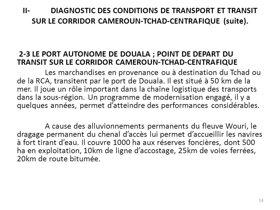 II- DIAGNOSTIC DES CONDITIONS DE TRANSPORT ET TRANSIT SUR LE CORRIDOR CAMEROUN-TCHAD-CENTRAFIQUE (suite).
