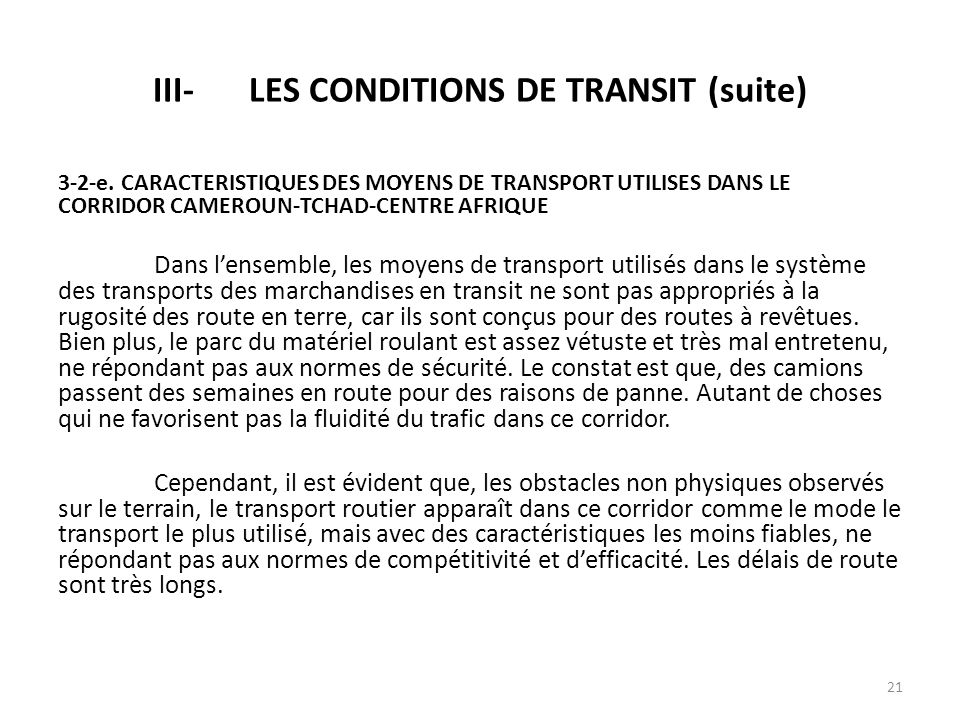 III- LES CONDITIONS DE TRANSIT (suite)