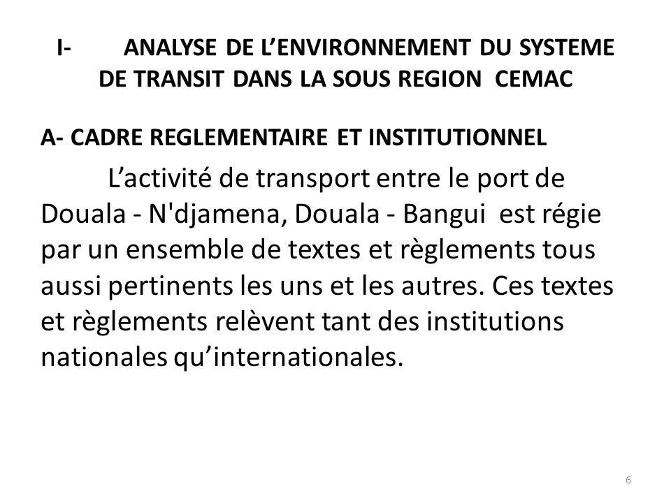 I- ANALYSE DE L'ENVIRONNEMENT DU SYSTEME DE TRANSIT DANS LA SOUS REGION CEMAC