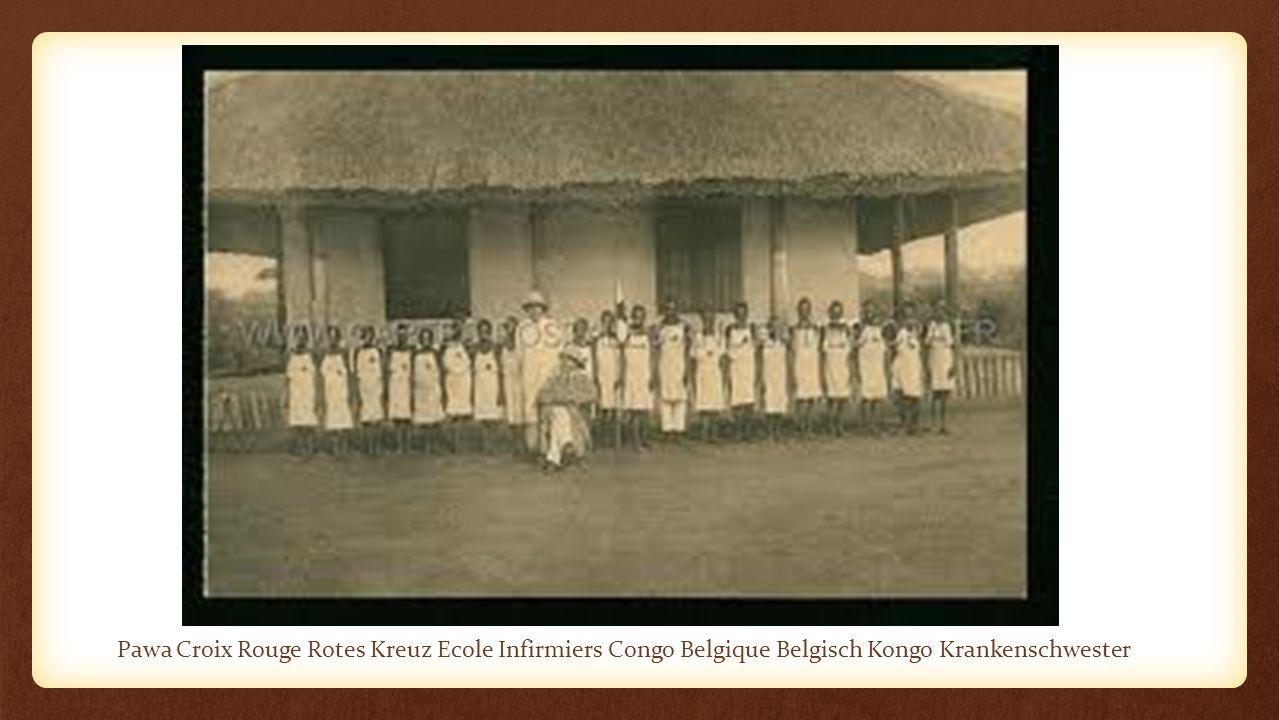 Pawa Croix Rouge Rotes Kreuz Ecole Infirmiers Congo Belgique Belgisch Kongo Krankenschwester