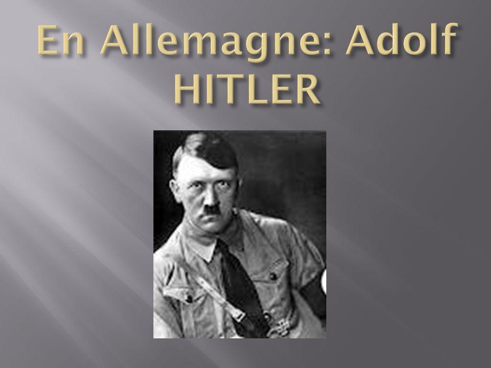En Allemagne: Adolf HITLER