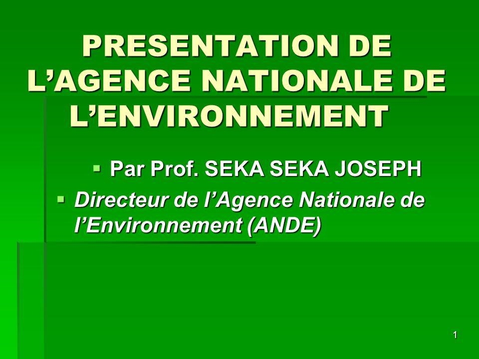 PRESENTATION DE L'AGENCE NATIONALE DE L'ENVIRONNEMENT