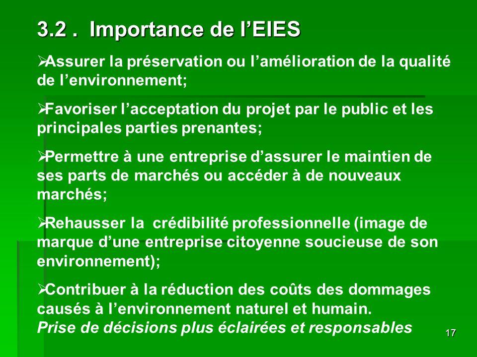 3.2 . Importance de l'EIES Assurer la préservation ou l'amélioration de la qualité de l'environnement;