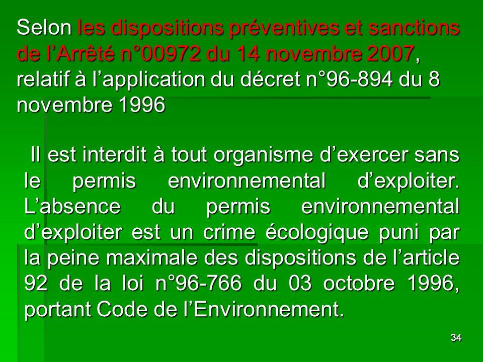 Selon les dispositions préventives et sanctions de l'Arrêté n°00972 du 14 novembre 2007, relatif à l'application du décret n°96-894 du 8 novembre 1996